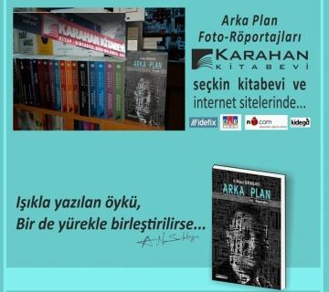 Arka Plan Foto-Röportajları isimli kitabım seçkin yayınevlerinde...